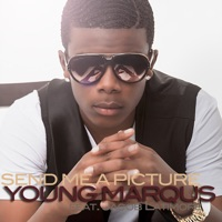Send Me a Picture (feat. Jacob Latimore) - Single - Young Marqus mp3 download