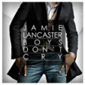 Free Download Jamie Lancaster Boys Don't Cry Mp3