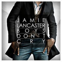 Boys Don't Cry Jamie Lancaster