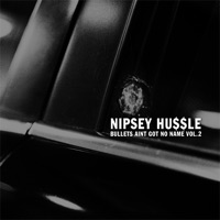 Bullets Ain't Got No Name, Vol. 2 - Nipsey Hussle mp3 download