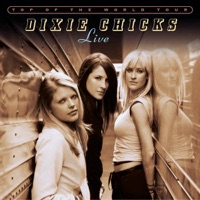 Top of the World Tour - Live - The Chicks mp3 download