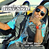 Get That Dough (feat. Gucci & Dorrough) - Single - Kafani, Gucci & Dorrough mp3 download
