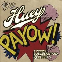 Payow! (feat. Juelz Santana & Bobby V.) - Single - Huey mp3 download