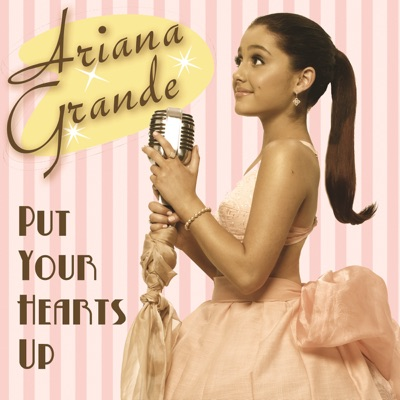 -Put Your Hearts Up - Single - Ariana Grande mp3 download