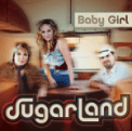 Free Download Sugarland Baby Girl (3rd Version/Remix) Mp3