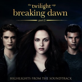 The Twilight Saga Breaking Dawn Pt 2  Highlights From the Soundtrack par The Moonlight