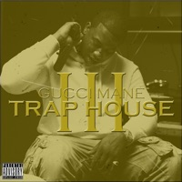 Trap House 3 - Gucci Mane mp3 download