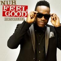 Nuh Feel Good - Single - Honorebel mp3 download
