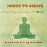 Power to Create: Success Sadhguru