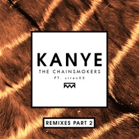 Kanye (Remixes Part 2) [feat. sirenXX] - Single - The Chainsmokers mp3 download