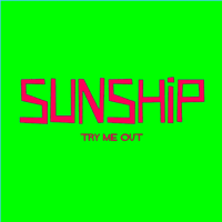 Try Me Out (feat. Anita Kelsey) [Let Me Lick It] Sunship