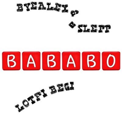 Bababo - Byealex és a Slepp X Lotfi Begi mp3 download