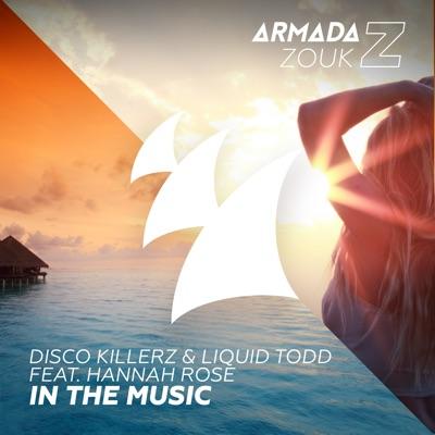 In The Music - Disco Killerz & Liquid Todd Feat. Hannah Rose mp3 download