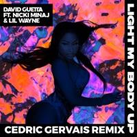 Light My Body Up (feat. Nicki Minaj & Lil Wayne) [Cedric Gervais Remix] - Single - David Guetta mp3 download