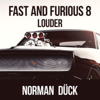 Fast and Furious 8 Louder Norman Dück MP3