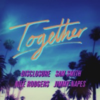 Together - Single - Sam Smith, Nile Rodgers, Disclosure & Jimmy Napes mp3 download