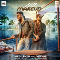 No Make Up (feat. Bohemia) Bilal Saeed song
