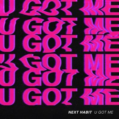 U Got Me - Next Habit mp3 download