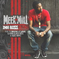 Ima Boss (Remix) [feat. T.I., Birdman, Lil' Wayne, DJ Khaled, Rick Ross & Swizz Beatz] - Single - Meek Mill mp3 download