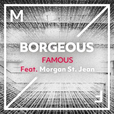 Famous - Borgeous Feat. Morgan St. Jean mp3 download