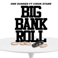 Big Bank Roll (feat. Cirok Starr) - Single - One Hunned mp3 download