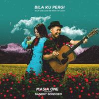 Masia One - Bila Ku Pergi - You'll Only Love Me When I'm Gone (feat. Sandhy Sondoro)