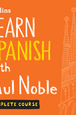 Learn Spanish with Paul Noble – Complete Course - Paul Noble