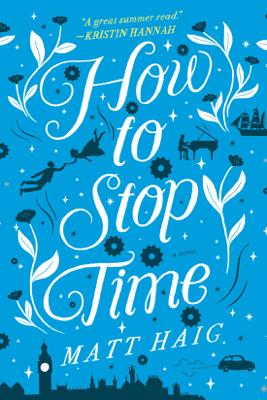 How to Stop Time (Unabridged) - Matt Haig