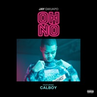 Oh No (feat. Calboy) - Single - Jay Gwuapo mp3 download