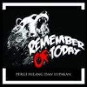 download lagu Remember of Today Pergi Hilang Dan Lupakan (Demo Version)