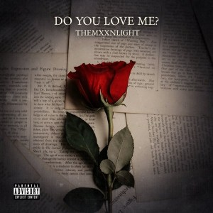 THEMXXNLIGHT - Do You Love Me?