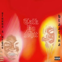 Talk Yo S**t (feat. Stunna 4 Vegas) - Single - Blaatina mp3 download