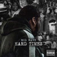 Hard Times - Single - Rod Wave mp3 download