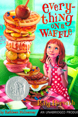 Everything on a Waffle (Unabridged) - Polly Horvath