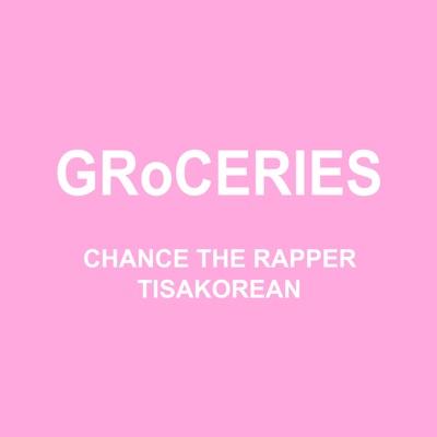 GRoCERIES (feat. TisaKorean & Murda Beatz)-GRoCERIES (feat. TisaKorean & Murda Beatz) - Single - Chance the Rapper mp3 download