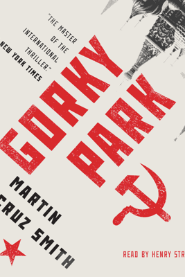 Gorky Park (Unabridged) - Martin Cruz Smith