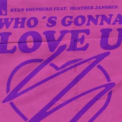 Who's Gonna Love U (Extended Mix) - Ryan Shepherd Feat. Heather Janssen mp3 download
