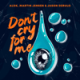 Alok, Martin Jensen & Jason Derulo - Don't Cry For Me