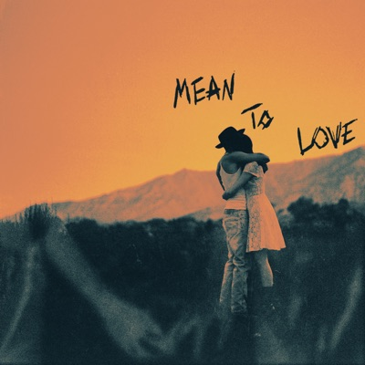 Mean To Love - Harry Hudson mp3 download