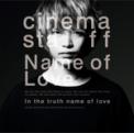 Free Download cinema staff Name of Love Mp3