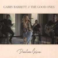 The Good Ones (Downtown Session) - Single - Gabby Barrett mp3 download