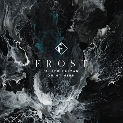 On My Mind - Frost Feat. Leo Kalyan mp3 download