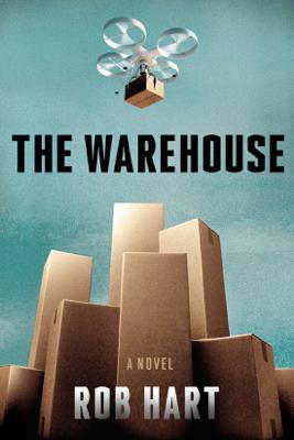 The Warehouse: A Novel (Unabridged) - Rob Hart