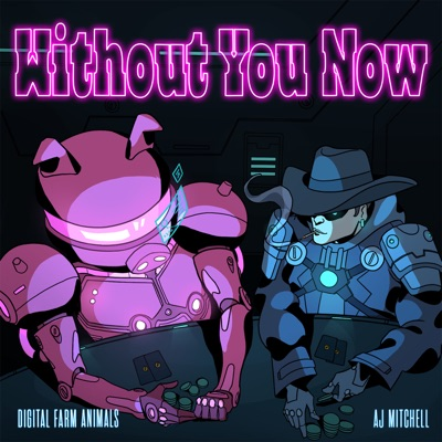 Without You Now - Digital Farm Animals & AJ Mitchell mp3 download