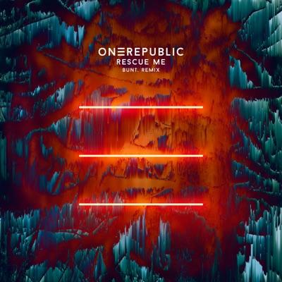 Rescue Me (Bunt. Remix) - OneRepublic & BUNT. mp3 download