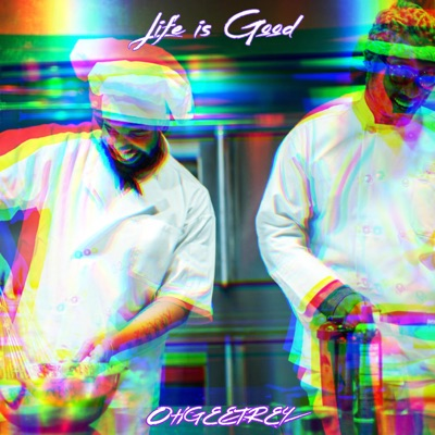 Life Is Good (Ohgee Flip) - Ohgeetrey mp3 download
