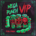 Free Download Calcium Mega Punch (Vip) Mp3