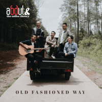 Old Fashioned Way - Abdul & The Coffee Theory