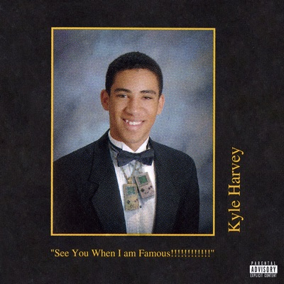 See You When I am Famous!!!!!!!!!!!! - KYLE mp3 download