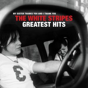 The White Stripes Greatest Hits - The White Stripes Greatest Hits mp3 download
